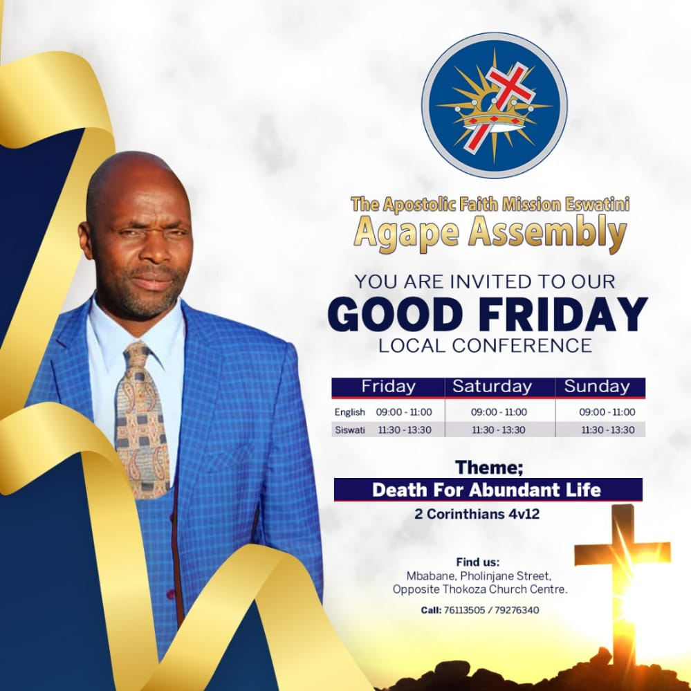 Good Friday Local Conference is commencing on Friday and expected to end on Sunday , One English Service and One Siswati Service per each day. However, this arrangement is in full compliance with Covid 19 rules and regulations