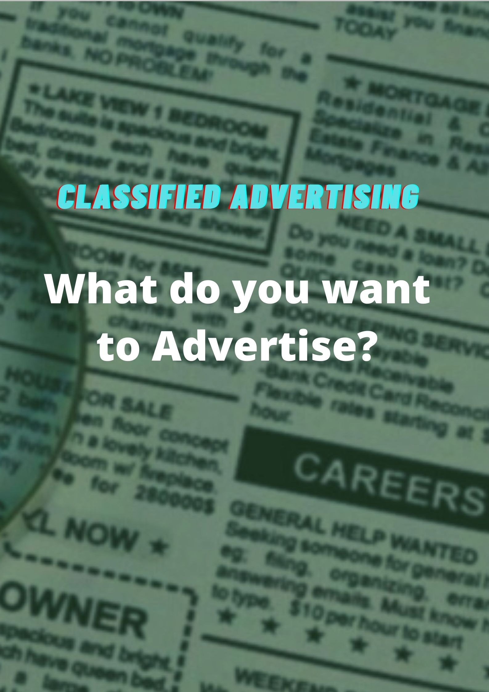 What do you want to Advertise